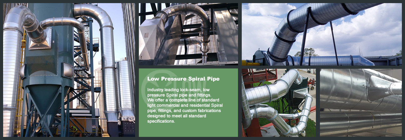 Industry leading lock-seam, low pressure Spiral pipe and fittings. We offer a complete line of standard light commercial and residential Spiral pipe, fittings, and custom fabrication designed to meet all standard specifications.